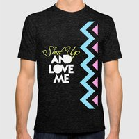 SHUT UP AND LOVE ME © P… Mens Fitted Tee Tri-Black SMALL