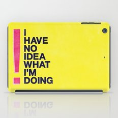 I Have No Idea What I'm Doing iPad Case