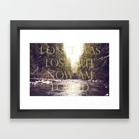 I ONCE WAS LOST, BUT NOW AM FOUND Framed Art Print