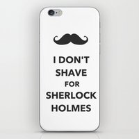 I don't shave for Sherlock Holmes iPhone & iPod Skin