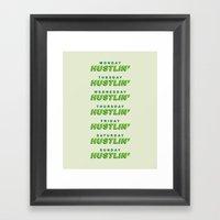 Everyday I'm Hustlin' Framed Art Print