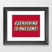 Everything is Awesome! Framed Art Print