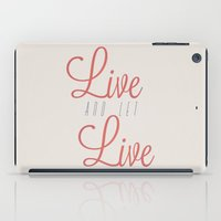 Live And Let Live iPad Case