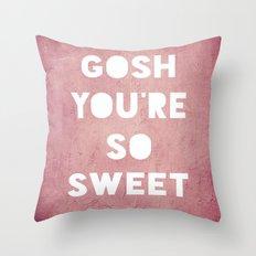 Gosh (Sweet) Throw Pillow