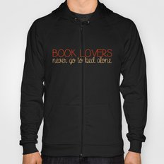 Book lovers never go to bed alone!  Hoody