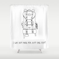 I Was Not Made For Just … Shower Curtain