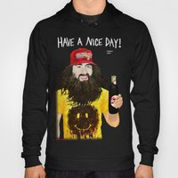 HAVE A NICE DAY! Hoody
