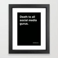 death to all social media gurus Framed Art Print
