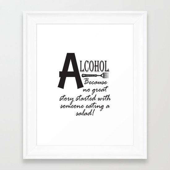 ALCOHOL...because Framed Art Print