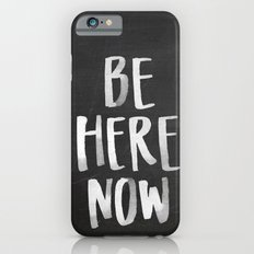 Be Here Now Chalkboard iPhone 6 Slim Case