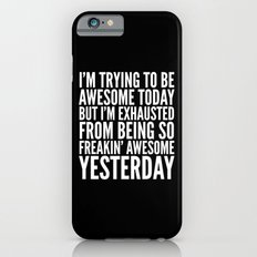 I'M TRYING TO BE AWESOME… iPhone 6 Slim Case