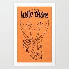 Hello there! Art Print