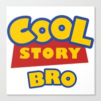 Cool Story, Bro Canvas Print