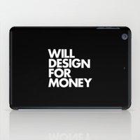 WILL DESIGN FOR MONEY iPad Case