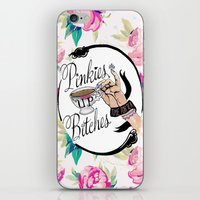 Pinkies Up Bitches iPhone & iPod Skin