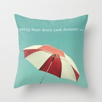 Rainy Days don't Last Forever Throw Pillow