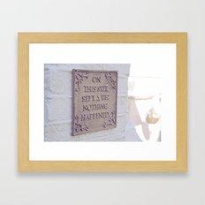 Nothing Happened Framed Art Print
