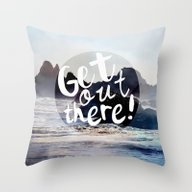 Get Out There! Throw Pillow