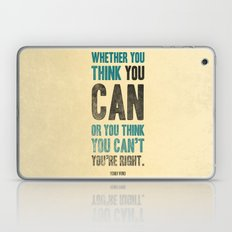 Think you can or can't Laptop & iPad Skin