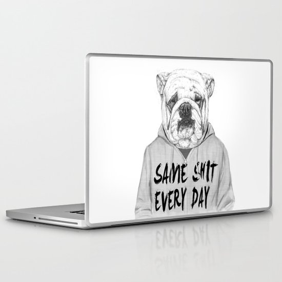 Same shit... Laptop & iPad Skin