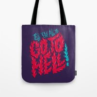 Tell 'em All To Go To Hell Tote Bag
