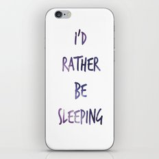 I'd rather be sleeping... iPhone & iPod Skin