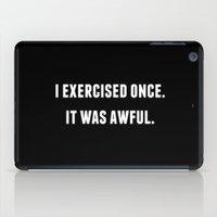 I Exercised Once iPad Case