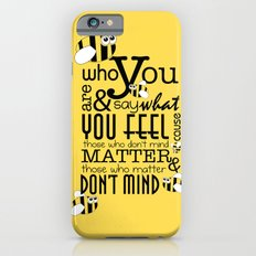 Bee who you are..... iPhone 6 Slim Case