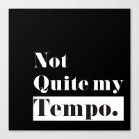 Not Quite my Tempo - Black Canvas Print