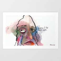 Sometimes I feel almost human Art Print