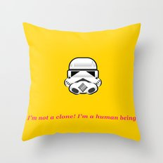 I'm not a clone! I'm a human being! Throw Pillow