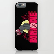 Just a Fly Born to Die Slim Case iPhone 6s