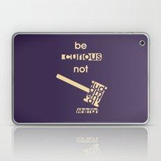 Be curious not judgmental - Motivational print Laptop & iPad Skin