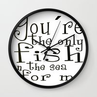 You´re The Only Fish In… Wall Clock