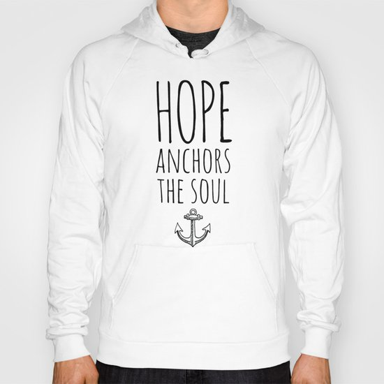 HOPE ANCHORS THE SOUL  Hoody