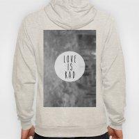 LOVE IS RAD  Hoody