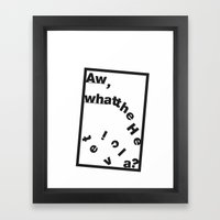 Whatthe Hel v e t  i  c  a? Framed Art Print