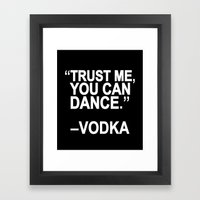 Trust Me, You Can Dance. Framed Art Print