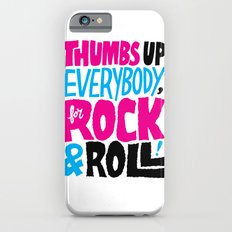 Thumbs Up Everybody, For Rock & Roll! Slim Case iPhone 6s