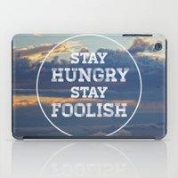 Stay Hungry Stay Foolish iPad Case
