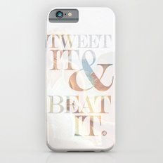 tweet it & beat it. Slim Case iPhone 6s