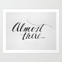 Almost There Art Print