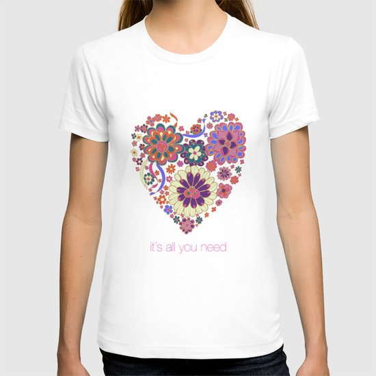 LOVE it´s all you need T-shirt