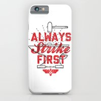 Always Strike First iPhone 6 Slim Case