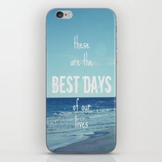These Are the Best Days of Our Lives iPhone & iPod Skin