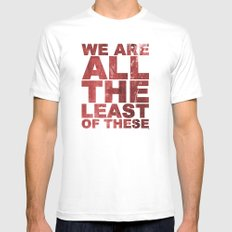 WE ARE ALL THE LEAST OF THESE (Matthew 25) White Mens Fitted Tee SMALL
