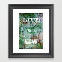 Life Starts Now Framed Art Print