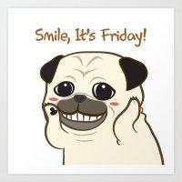 Smile! It's Friday Art Print