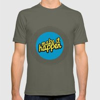 MAKE IT HAPPEN Mens Fitted Tee Lieutenant SMALL