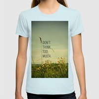 Travel Like A Bird Without a Care Womens Fitted Tee Light Blue SMALL